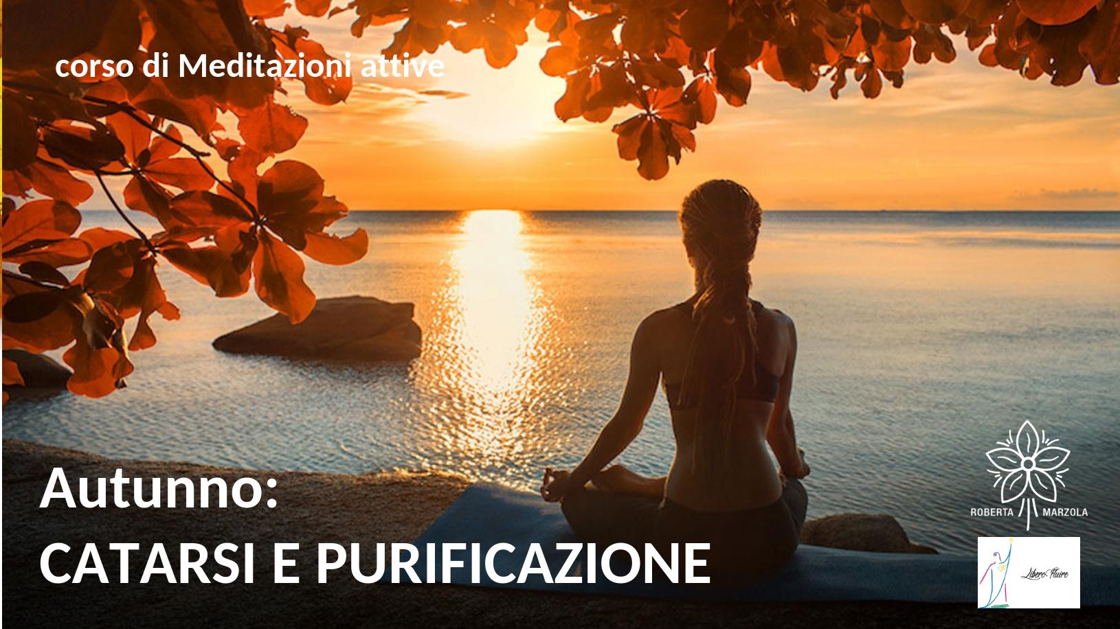 corso meditazioni attive a Treviso - catarsi purificazione