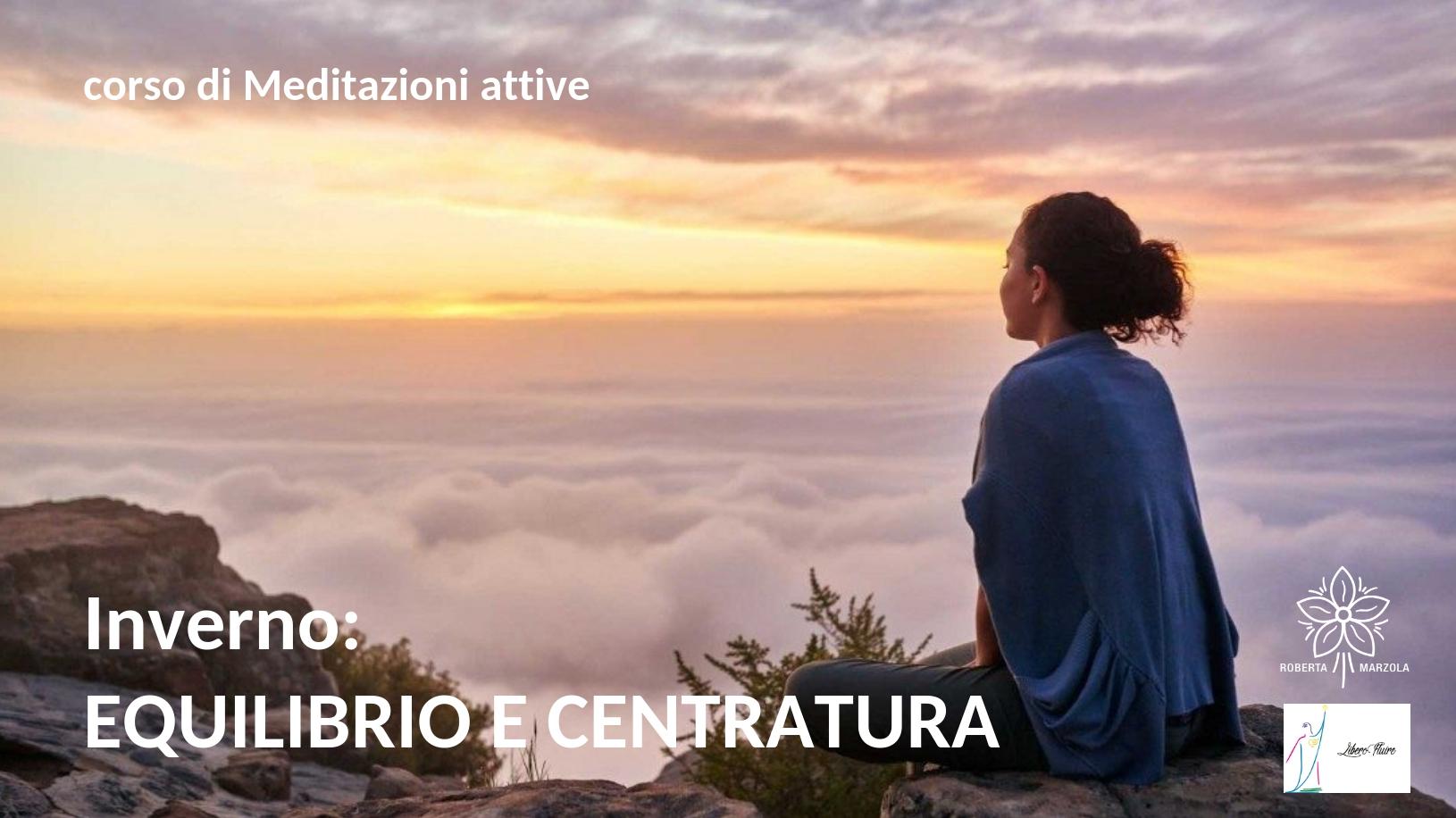 corso meditazioni attive Treviso equilibrio centratura