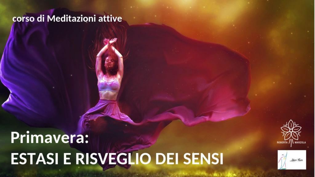 corso meditazioni attive a Treviso estasi risveglio dei sensi